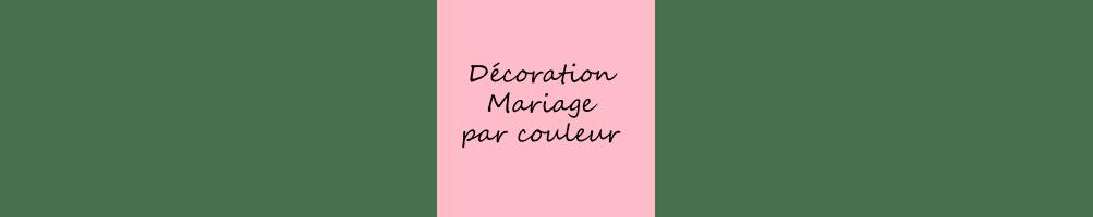 Décoration mariage par couleur